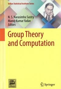 N. S. Narasimha Sastry et Manoj Kumar Yadav - Group Theory and Computation.