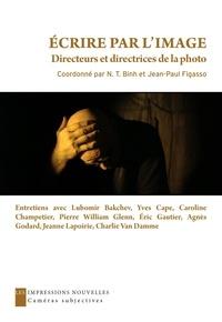 N-T Binh et Jean-Paul Figasso - Ecrire par l'image - Directeurs et directrices de la photo.