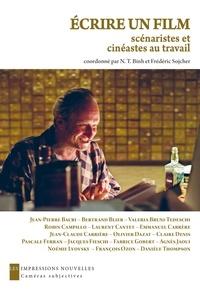 N-T Binh et Frédéric Sojcher - Ecrire un film - Scenaristes et cinéastes au travail.