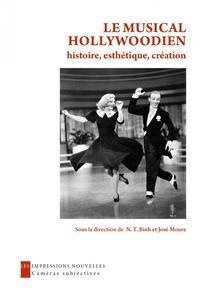 N.T. Binh et José Moure - Le Musical hollywoodien - Histoire, esthétique, création.