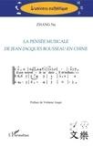 Na Zhang - La pensée musicale de Jean-Jacques Rousseau en Chine.