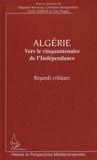 Naaman Kessous et Christine Margerrison - Algérie, Vers le cinquantenaire de l'indépendance.