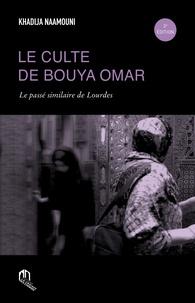 Naamouni Khadija - Culte de Bouya Omar (Le) : le passE similaire de lourdes.