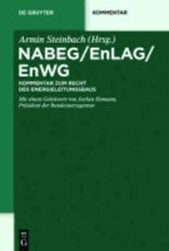 NABEG / EnLAG / EnWG - Kommentar zum Recht des Energieleitungsbaus.