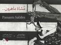 Nabiha Moheidly et Hassan Zahreddin - Passants habiles.
