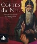 Nabil Boutros et Christian Cannuyer - Coptes du Nil - Entre les pharaons et l'Islam, ces chrétiens d'Egypte aujourd'hui.