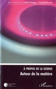 Nabil El-Haggar et Rudolf Bkouche - A propos de la science - Autour de la matière.