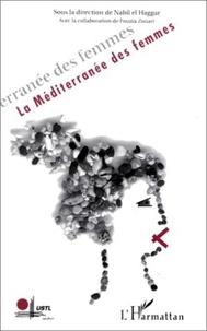 Nabil El-Haggar et  Collectif - La Méditérranée des femmes.