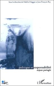 Nabil El-Haggar et  Collectif - Politique et responsabilité. - Enjeux partagés.