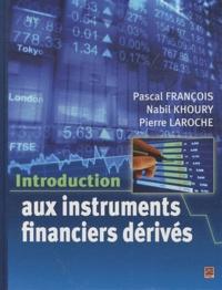 Nabil Khoury et Pierre Laroche - Introduction aux instruments financiers dérivés.