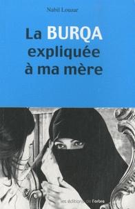 Nabil Louaar - La burqa expliquée à ma mère.