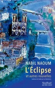 Nabil Naoum - L'éclipse et autres nouvelles.