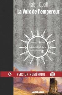Nabil Ouali - La Voix de l'Empereur, tome 2 - Le Poignard et la Hache.