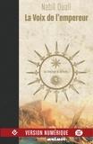 Nabil Ouali - La Voix de l'empereur Tome 3 : Le courage et le vent.
