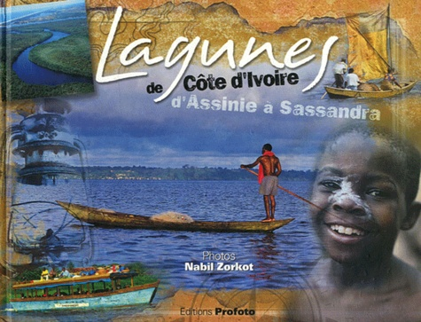 Nabil Zorkot et Patrick Puy-Denis - Lagunes de Côte d'Ivoire - D'Assinie à Sassandra.