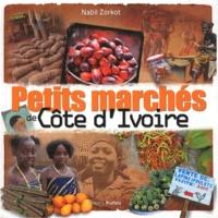 Nabil Zorkot - Petits marchés de Côte d'Ivoire.