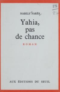 Nabile Farès - Yahia, pas de chance.
