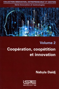 Nabyla Daidj - Innovation et technologies - Volume 2, Coopération, coopétition et innovation.
