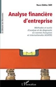 Nacer-Eddine Sadi - Analyse financière d'entreprise - Méthodes et outils d'analyse et de diagnostic en normes français.