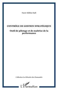 Nacer-Eddine Sadi - Contrôle de gestion stratégique - Outil de pilotage et maîtrise de la performance.