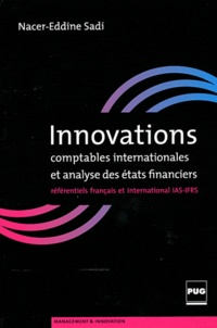Innovations comptables internationales et analyse des états financiers- Référentiels français et international IAS-IFRS - Nacer-Eddine Sadi |