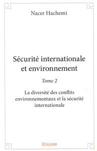 Histoiresdenlire.be Securité internationale et environnement - Tome 2, La diversité des conflits environnementaux et la sécurité internatinale Image