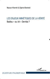 """Naceur Khemiri et Djamel Benkrid - Les enjeux mimétiques de la vérité - Badiou """"ou/et"""" Derrida ?."""