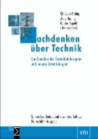 Nachdenken über Technik - Die Klassiker der Technikphilosophie und neuere Entwicklungen.