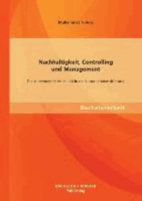 Nachhaltigkeit, Controlling und Management: Die zunehmende Volatilität in der Unternehmensführung.