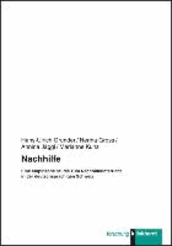 Nachhilfe - Eine empirische Studie zum Nachhilfeunterricht in der deutschprachigen Schweiz.