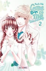 Nachi Yuki - Come to me Wedding T02.