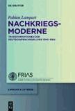 Nachkriegsmoderne - Transformationen der deutschsprachigen Lyrik 1945-1960.