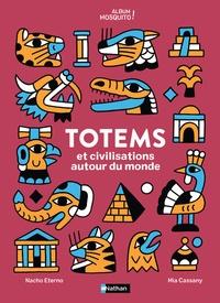 Nacho Eterno et Mia Cassany - Totems et civilisations autour du monde.