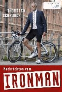 Nachrichten vom Ironman.