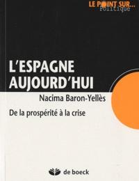 Nacima Baron-Yellès - L'Espagne aujourd'hui - De la prospérite à la crise.
