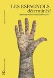 Nacima Baron-Yellès et Sylvia Desazars de Montgailhard - Les espagnols.