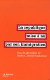 Nacira Guénif Souilamas et Laurent Mucchielli - La république mise à nu par son immigration.