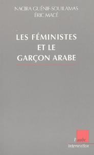 Nacira Guénif Souilamas et Eric Macé - Les féministes et le garçon arabe.