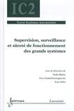 Nada Matta et Yves Vanderboomgaerde - Supervision, surveillance et sûreté de fonctionnement des grands systèmes.