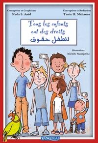 Nada S. Anid et Tania H. Mehanna - Tous les enfants ont des droits - Edition bilingue français-arabe.