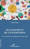 Nada Soudi - Management de l'innovation - A la conception, à la production, au lancement.
