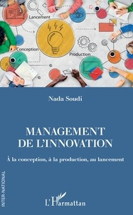 Nada Soudi - Management de l'innovation - A la conception, à la production, au lancement.