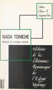 Nada Tomiche et Jacques Berque - Histoire de la littérature romanesque de l'Égypte moderne.