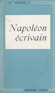 Nada Tomiche - Napoléon écrivain.