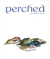 Nadania Idriss et Stefanie Bach - Perched - Feleksan Onar.