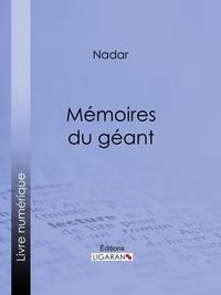 Nadar et  Ligaran - Mémoires du géant.