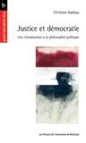 Nadeau, Christian - Justice et démocratie. Une introduction à la philosophie politique.