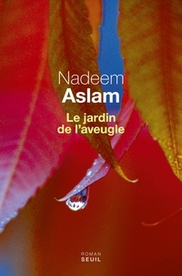 Nadeem Aslam - Le jardin de l'aveugle.