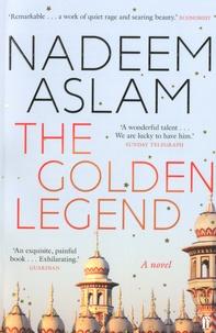 Nadeem Aslam - The Golden Legend.