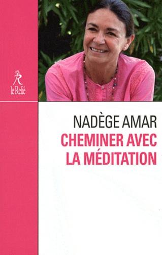 Nadège Amar - Cheminer avec la méditation.